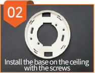 02 - Install the base on the ceiling with the screws